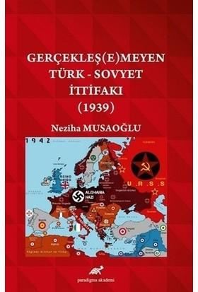 Gerçekleş(e)meyen Türk - Sovyet İttifakı (1939)