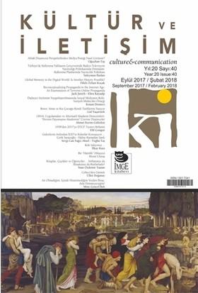 Kültür ve İletişim Dergisi Sayı: 40 Yıl: Eylül 2017 / Şubat 2018