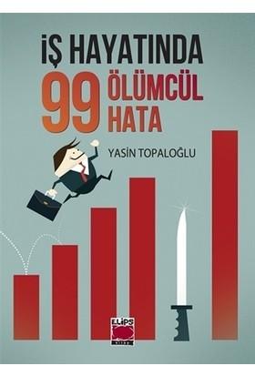 İş Hayatında 99 Ölümcül Hata