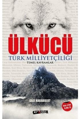 Ülkücü - Türk Milliyetçiliği Temel Kavramlar