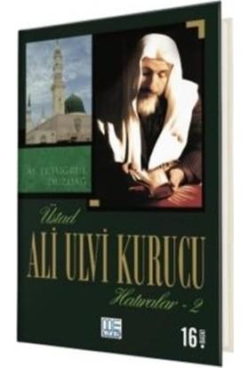Üstad Ali Ulvi Kurucu Hatıralar 2