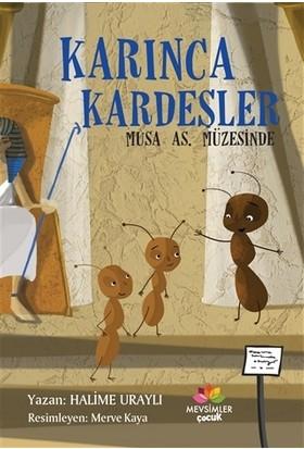 Karınca Kardeşler - Musa As Müzesinde