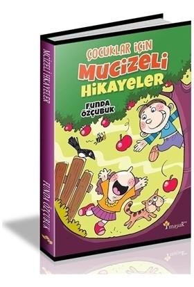 Çocuklar İçin Mucizeli Hikayeler