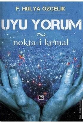 Uyu Yorum / Nokta-i Kemal