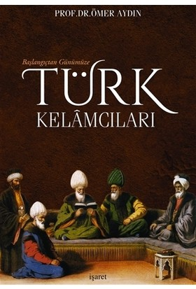 Başlangıçtan Günümüze Türk Kelamcıları