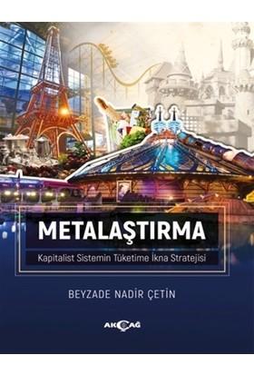 Metalaştırma - Kapitalist Sistemin Tüketime İkna Stratejisi