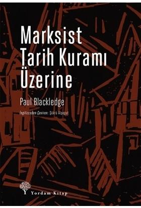 Marksist Tarih Kuramı Üzerine