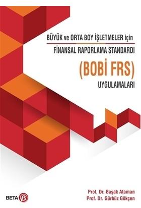 Büyük ve Orto Boy İşletmeler için Finansal Raporlama Standardı Uygulamaları ( Bobi Frs )