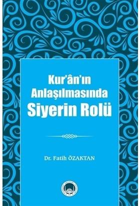 Kur'ân'ın Anlaşılmasında Siyerin Rolü