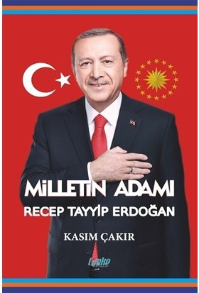 Milletin Adamı Recep Tayyip Erdoğan