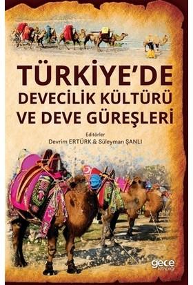 Türkiye'de Devecilik Kültürü Ve Deve Güreşleri