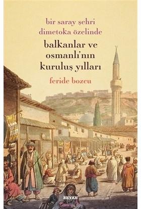 Bir Saray Şehri Dimetoka Özelinde Balkanlar ve Osmanlı'nın Kuruluş Yılları