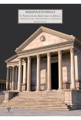 Hierapolis di Frigia X - Il Tempio a Nel Santuario di Apollo Architettura, Decorazione e Contesto