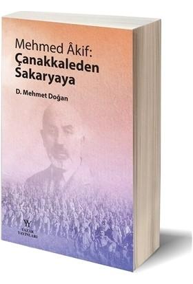 Mehmed Akif: Çanakkaleden Sakaryaya