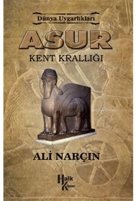 Dünya Uygarlıkları: Asur - Kent Krallığı