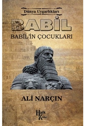 Dünya Uygarlıkları: Babil - Babil'in Çocukları