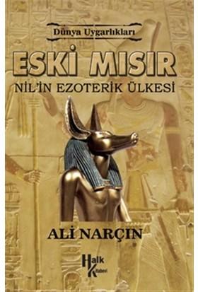 Dünya Uygarlıkları: Eski Mısır - Nil'in Ezoterik Ülkesi