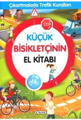 Küçük Bisikletçinin El Kitabı - Çıkartmalarla Trafik Kuralları