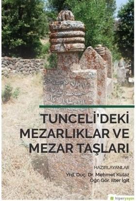 Tunceli'deki Mezarlıklar ve Mezar Taşları
