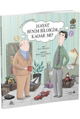 O ve C Düşündü: Hayat Benim Bildiğim Kadar mı?