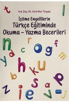 İşitme Engellilerin Türkçe Eğitiminde Okuma-Yazma Becerileri