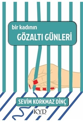 Bir Kadının Gözaltı Günleri