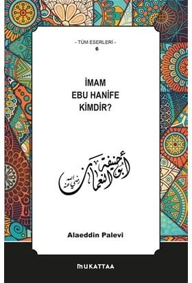 İmam Ebu Hanife Kimdir?