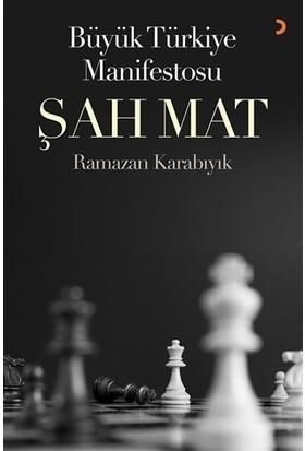 Büyük Türkiye Manifestosu Şah Mat