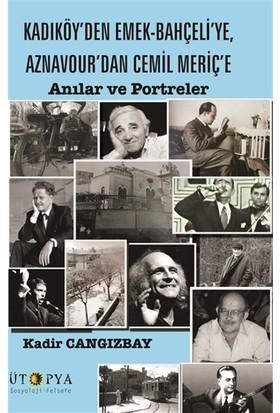 Kadıköy'den Emek-Bahçeli'ye, Aznavour'dan Cemil Meriç'e