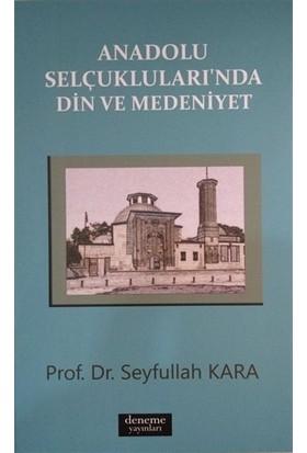 Anadolu Selçuklularında Din ve Medeniyet