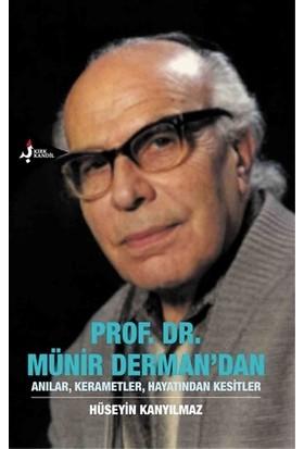 Prof. Dr. Münir Derman'dan Anılar, Kerametler, Hayatından Kesitler