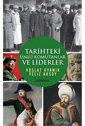 Tarihteki Ünlü Komutanlar ve Liderler