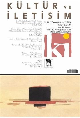 Kültür ve İletişim Dergisi Sayı: 41 Yıl: Mart 2018 / Ağustos 2018
