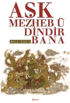 Aşk Mezheb-ü Dindir Bana