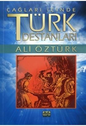 Çağları İçinde Türk Destanları