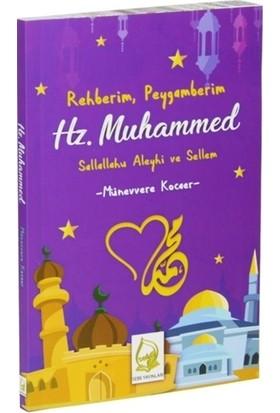 Rehberim, Peygamberim Hz. Muhammed (Sallallahu Aleyhi ve Sellem)
