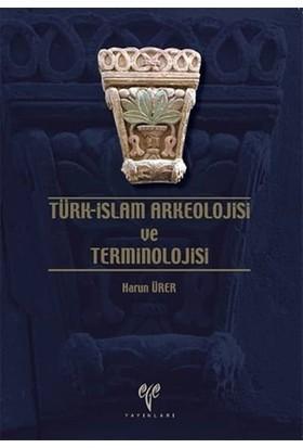 Türk - İslam Arkeolojisi ve Terminolojisi