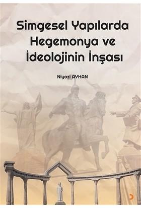 Simgesel Yapılarda Hegemonya ve İdeolojinin İnşası