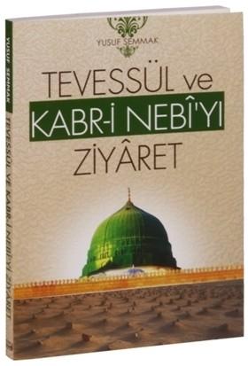 Tevessül ve Kabr-i Nebi'yi Ziyaret