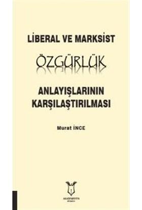 Liberal ve Marksist Özgürlük Anlayışlarının Karşılaştırılması