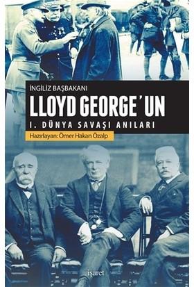 İngiliz Başbakanı Lloyd George'un 1.Dünya Savaşı Anıları