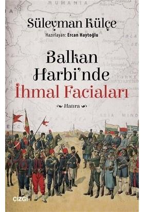 Balkan Harbi'nde İhmal Faciaları