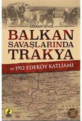 Balkan Savaşlarında Trakya ve 1912 Edeköy Katliamı