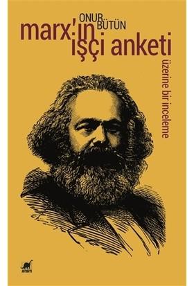 Marx'ın İşçi Anketi Üzerine Bir İnceleme