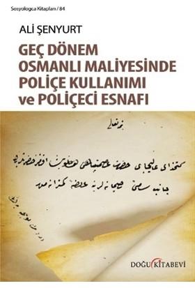 Geç Dönem Osmanlı Maliyesinde Poliçe Kullanımı ve Poliçeci Esnafı