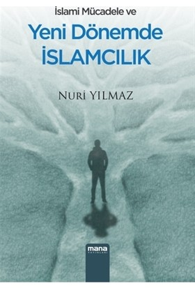 İslami Mücadele ve Yeni Dönemde İslamcılık