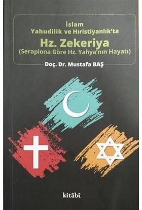 İslam Yahudilik ve Hıristiyanlık'ta Hz.Zekeriya