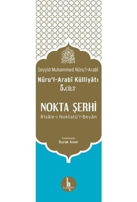 Nokta Şerhi - Nuru'l-Arabi Külliyatı 5.Cilt