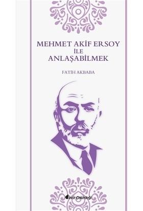 Mehmet Akif Ersoy ile Anlaşabilmek