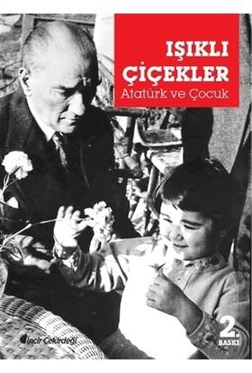 Işıklı Çiçekler - Atatürk ve Çocuk